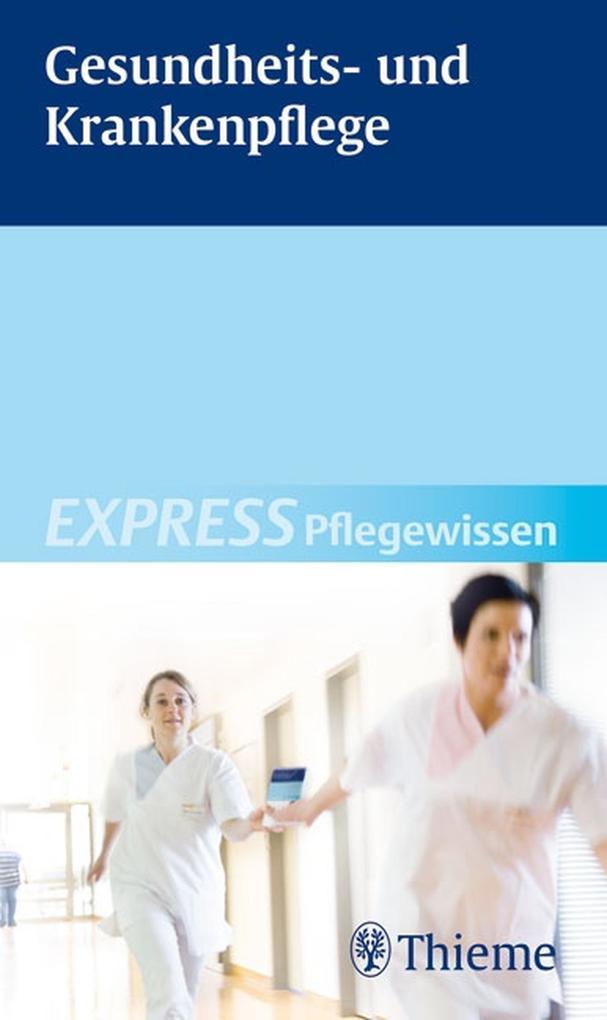 EXPRESS Pflegewissen Gesundheits- und Krankenpflege als eBook von Susanne Andreae