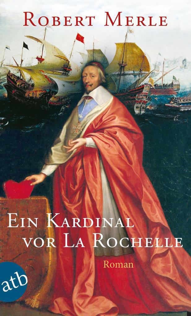 Ein Kardinal vor La Rochelle als eBook epub