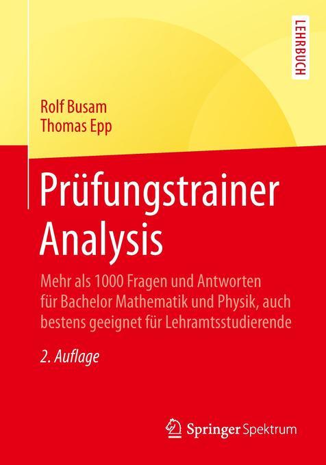 Prüfungstrainer Analysis als Buch von Rolf Busam, Thomas Epp