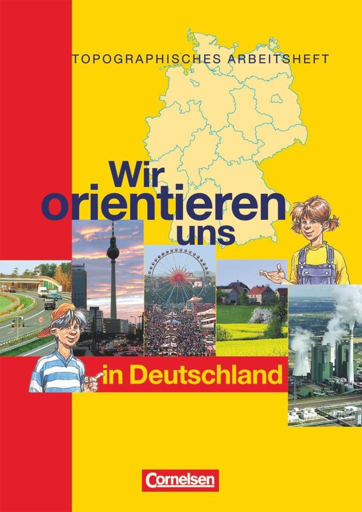Wir orientieren uns in der Welt 1. Arbeitsheft. Wir orientieren uns in Deutschland als Buch