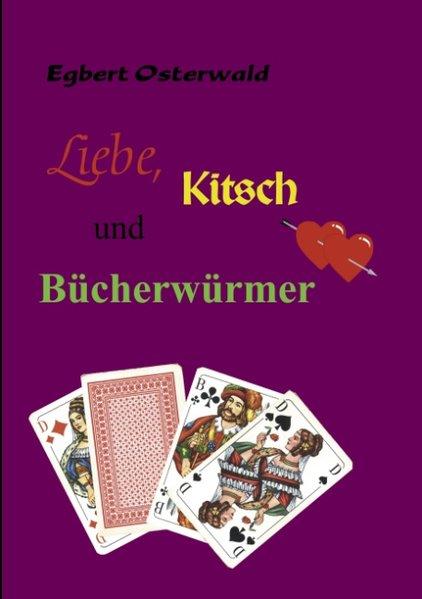 Liebe, Kitsch und Bücherwürmer als Buch