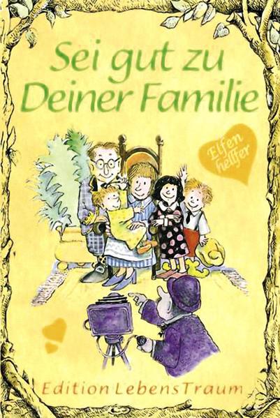 Elfenhellfer. Sei gut zu Deiner Familie als Buch