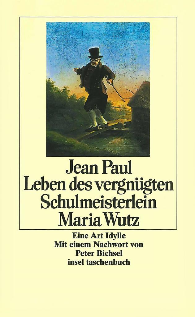 Leben des vergnügten Schulmeisterlein Maria Wutz als Taschenbuch
