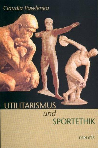 Utilitarismus und Sportethik als Buch