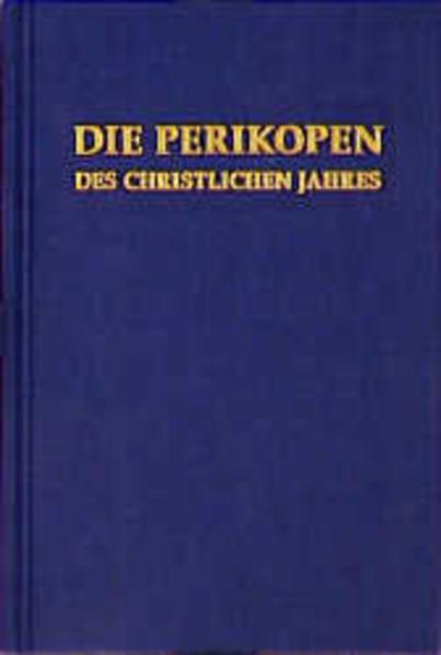 Die Perikopen des christlichen Jahres als Buch