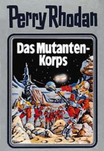 Perry Rhodan 02. Das Mutanten-Korps