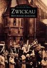 Zwickau. Historische Ansichten