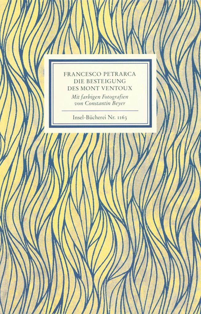 An Francesco Dionigi von Borgo san Sepolcro in Paris. Die Besteigung des Mont Ventoux. Mit farbigen Fotografien von Constantin Beyer als Buch