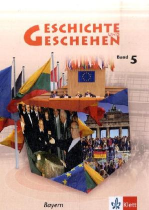 Geschichte und Geschehen. Schülerbuch Band 5. Ausgabe für Bayern als Buch