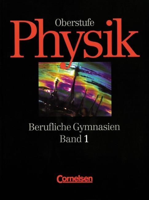 Physik für berufliche Gymnasien 1. Schülerbuch. Oberstufe als Buch
