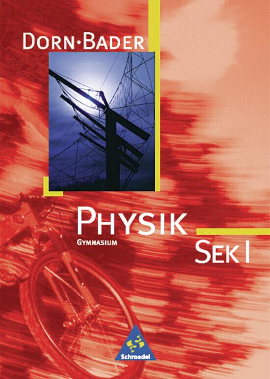 Dorn-Bader Physik S1. Schülerband. Bremen, Hamburg, Niedersachsen, Nordrhein-Westfalen, Rheinland-Pfalz, Saarland als Buch
