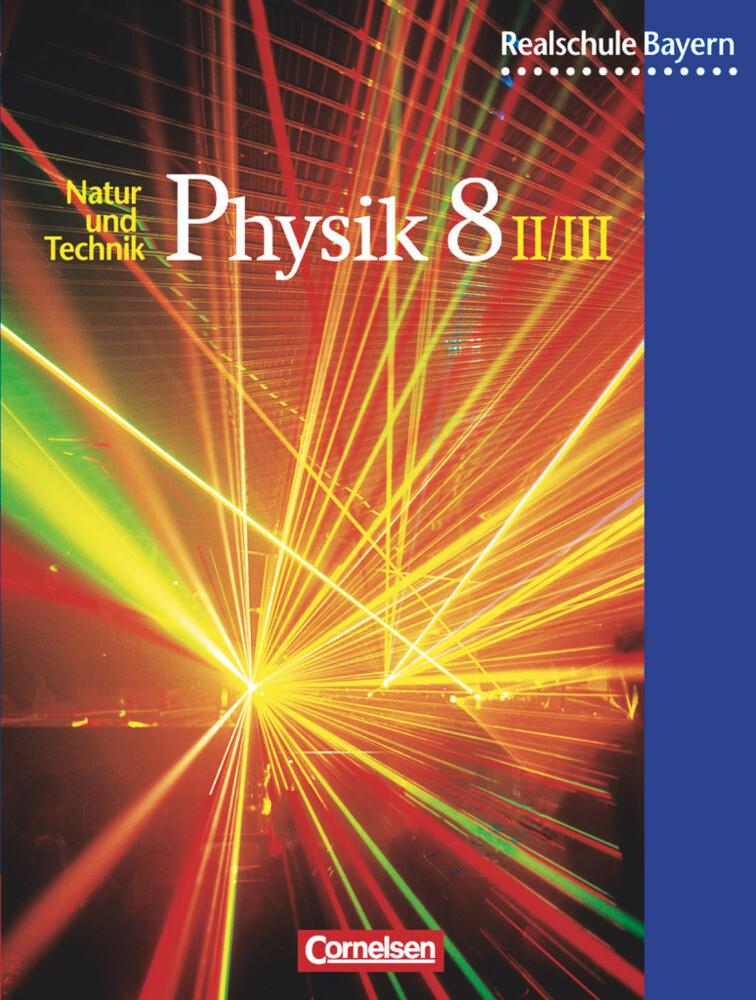 Physik 8 2/3. Schülerbuch. Realschule Bayern als Buch