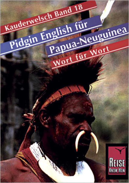 Pidgin-English für Papua-Neuguinea Wort für Wort. Kauderwelsch als Buch