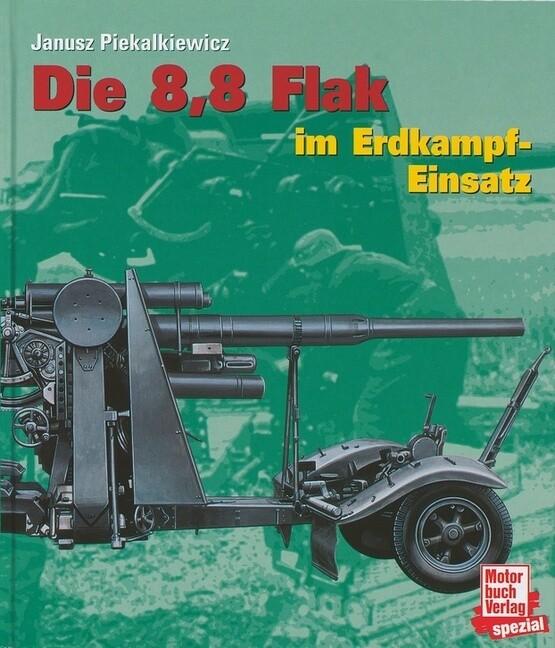 Die 8,6 Flak im Erdkampf-Einsatz als Buch