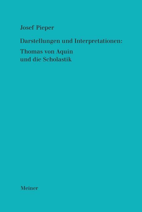 Werke / Darstellungen und Interpretationen: Thomas von Aquin und die Scholastik als Buch