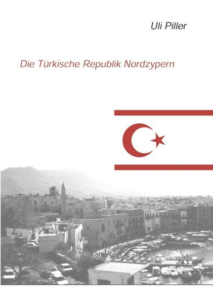 Die türkische Republik Nordzypern. Ein politisch-kulturelles Lesebuch als Buch