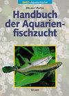Handbuch der Aquarienfischzucht