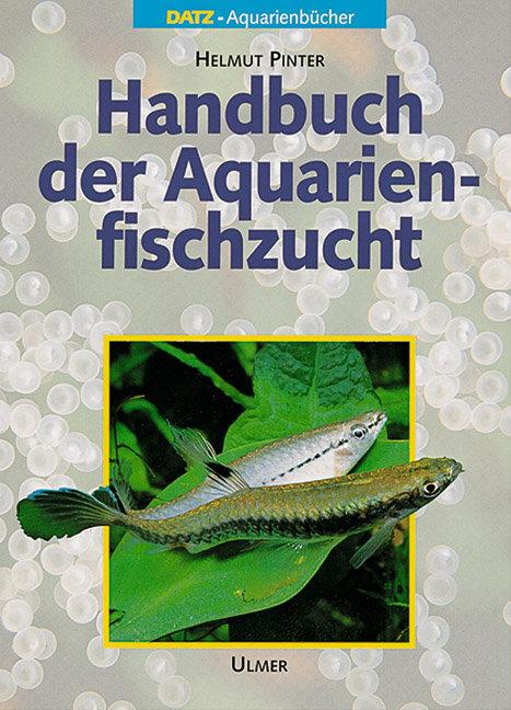 Handbuch der Aquarienfischzucht als Buch