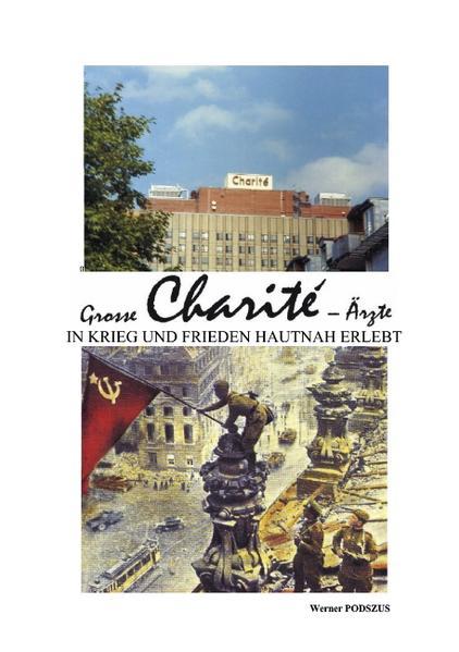 Große Charite-Ärzte in Krieg und Frieden als Buch