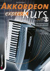 Akkordeon-Express-Kurs. Inkl. CD