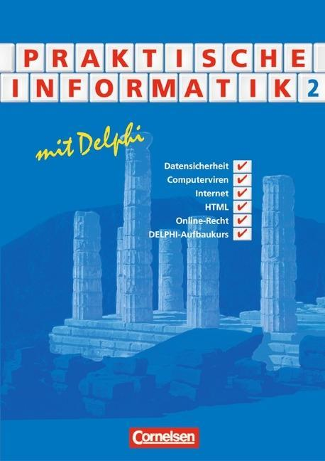 Praktische Informatik mit Delphi 2. Schülerbuch als Buch