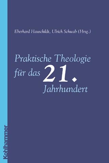 Praktische Theologie für das 21. Jahrhundert als Buch