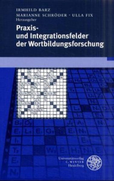Praxis- und Integrationsfelder der Wortbildungsforschung als Buch