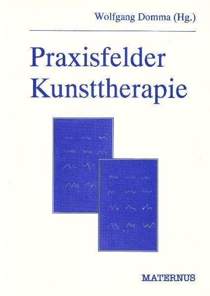 Praxisfelder Kunsttherapie als Buch