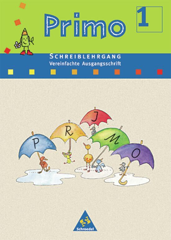 Primo Fibel Schreiblehrgang. Vereinfachte Ausgangsschrift. Für Baden-Württemberg, Bremen, Hessen, Niedersachsen, Rheinland-Pfalz und Nordrhein-Westfalen als Buch