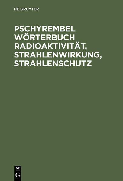 Pschyrembel Wörterbuch Radioaktivität, Strahlenwirkung, Strahlenschutz als Buch (gebunden)