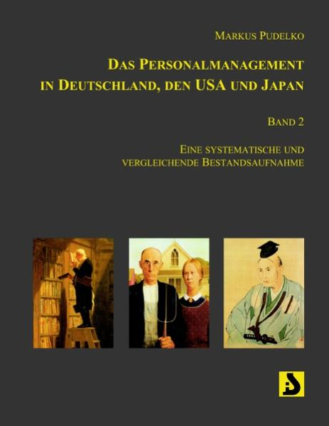 Das Personalmanagement in Deutschland, den USA und Japan, Band 2 als Buch