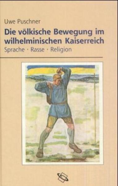 Die völkische Bewegung im wilhelminischen Kaiserreich als Buch