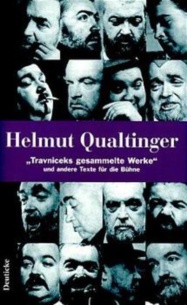 Travniceks gesammelte Werke und andere Texte für die Bühne als Buch von Helmut Qualtinger, Carl Merz