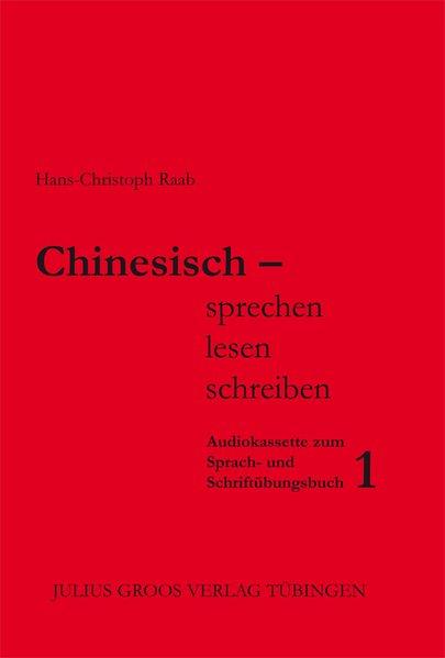 Chinesisch - sprechen, lesen, schreiben als Hörbuch