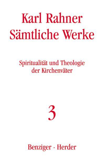 Sämtliche Werke 3. Spiritualität und Theologie der Kirchenväter als Buch