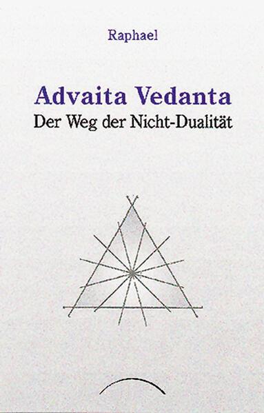 Advaita Vedanta. Der Weg der Nicht-Dualität als Buch