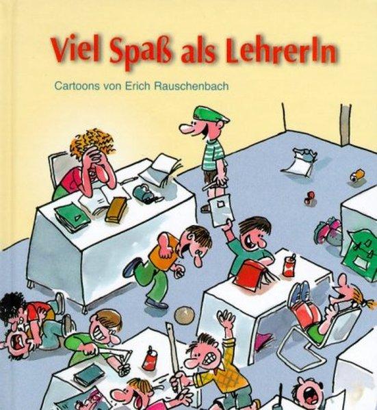 Viel Spaß als Lehrer/In als Buch