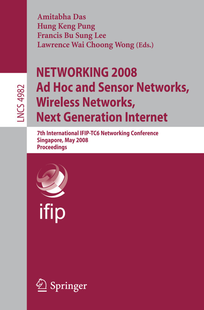 NETWORKING 2008 Ad Hoc and Sensor Networks, Wireless Networks, Next Generation Internet als Buch