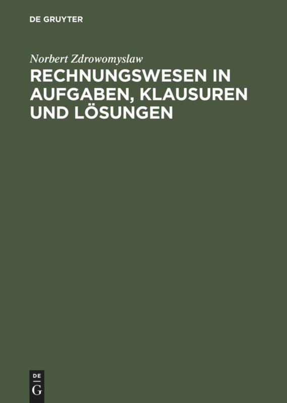 Rechnungswesen in Aufgaben, Klausuren und Lösungen als Buch (gebunden)
