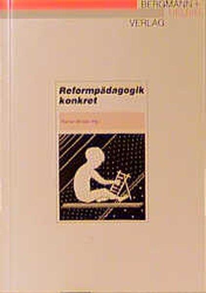 Reformpädagogik konkret als Buch