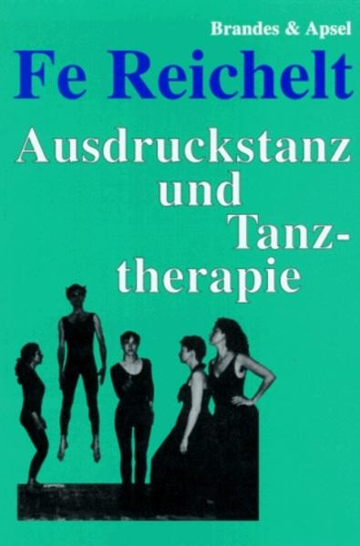 Ausdruckstanz und Tanztherapie als Buch