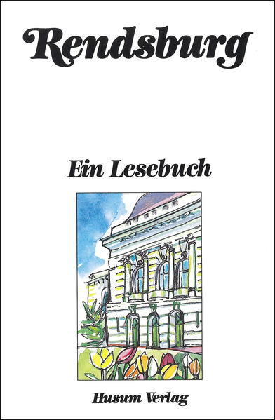 Rendsburg. Ein Lesebuch als Buch