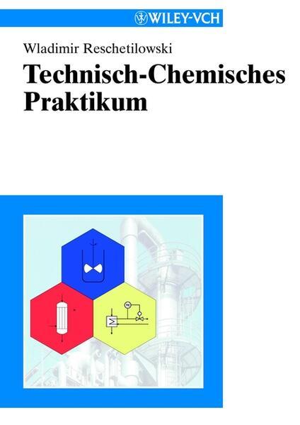 Technisch-Chemisches Praktikum als Buch