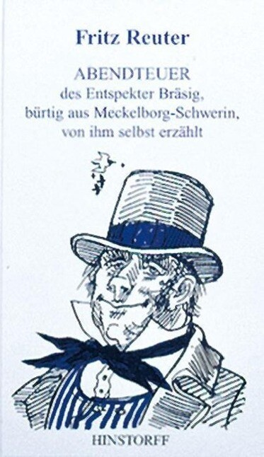 Abendteuer des Entspekter Bräsig, bürtig aus Meckelborg-Schwerin, von ihm selbst erzählt als Buch