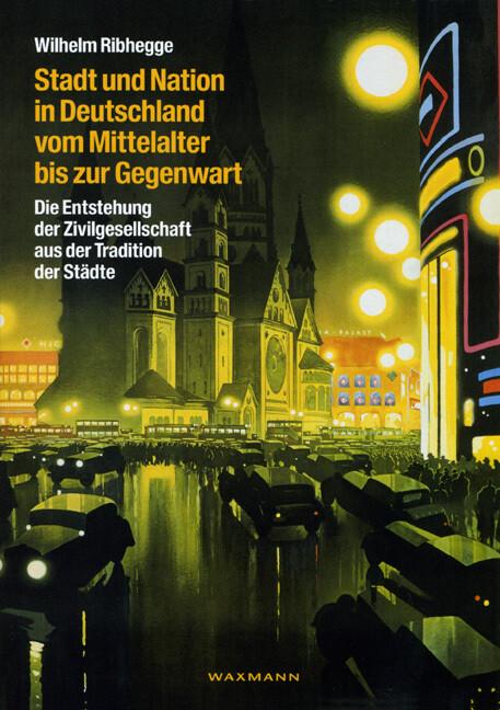 Stadt und Nation in Deutschland vom Mittelalter bis zur Gegenwart als Buch