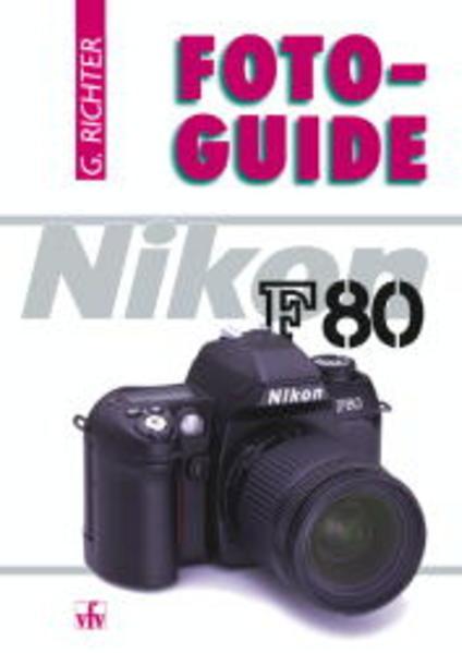 Foto-Guide Nikon F80 als Buch