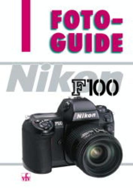 FotoGuide Nikon F 100 als Buch