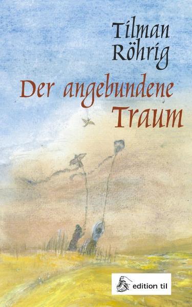 Der angebundene Traum als Buch