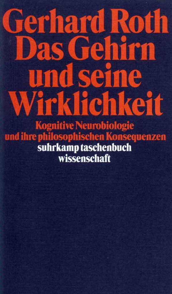 Das Gehirn und seine Wirklichkeit als Taschenbuch