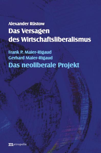 Das Versagen des Wirtschaftsliberalismus / Das neoliberale Projekt als Buch